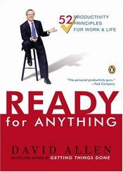Готовность ко всему. 52 принципа продуктивности для работы и жизни